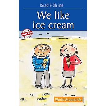 We Like Ice-Cream - Reading Simple Sentences with Help - Level 2 by Ste