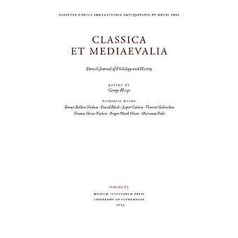 Classica Et Mediaevalia - Danish Journal of Philology & History - 2014 -