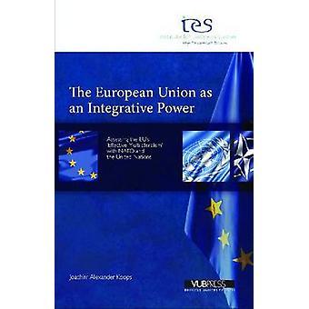 The European Union as an Integrative Power - Assessing the EU's 'effec