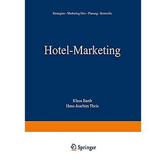 Hotel-Marketing - Strategien -- Marketing-Mix -- Planung -- Kontrolle