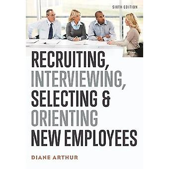 Recruiting - Interviewing - Selecting - and Orienting New Employees b