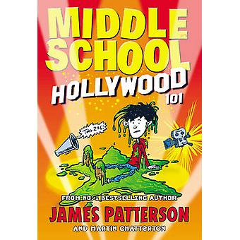 Middle School Hollywood 101 by James Patterson