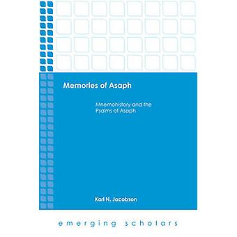 Memories of Asaph - Mnemohistory and the Psalms of Asaph by Karl N. Ja