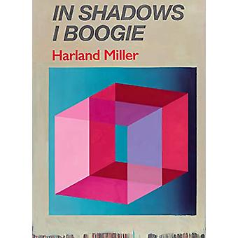 Harland Miller - In Shadows I Boogie by Michael Bracewell - 9780714875