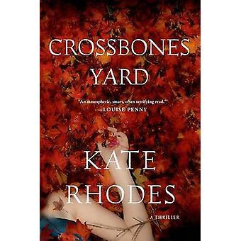 Crossbones Yard by Kate Rhodes - 9781250038197 Book