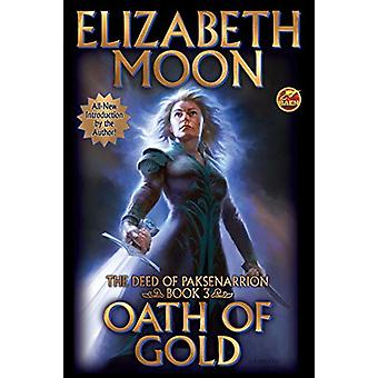 Oath of Gold by Elizabeth Moon - 9781481483995 Book