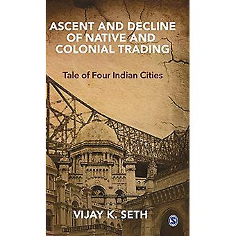 Ascent and Decline of Native and Colonial Trading - Tale of Four India