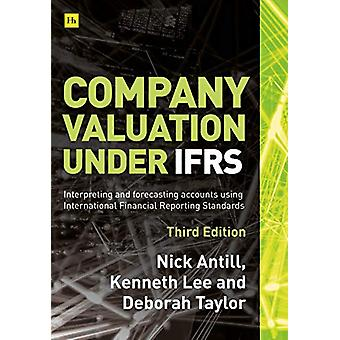 Company valuation under IFRS - 3rd edition - Interpreting and forecast