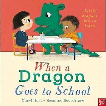 When a Dragon Goes to School by Caryl Hart