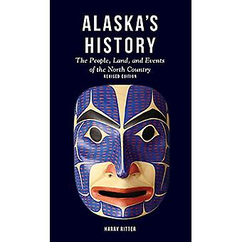 Alaska's History - Revised Edition - The People - Land - and Events of