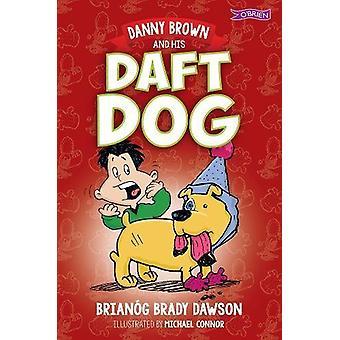 Danny Brown and his Daft Dog door Brianog Brady Dawson - 9781788490115