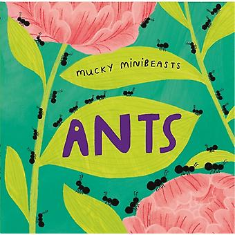 Mucky Minibeasts Ants by Williams & Susie