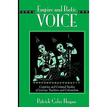 Empire and Poetic Voice - Cognitive and Cultural Studies of Literary T