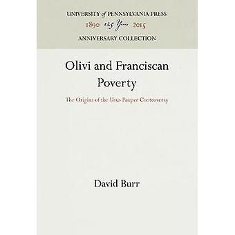 Olivi and Franciscan Poverty - The Origins of the Usus Pauper Controve