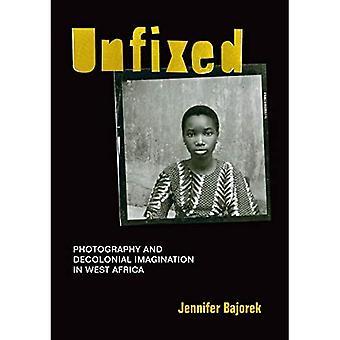 Kiinnittämätön: Valokuvaus ja dekolonialinen mielikuvitus Länsi-Afrikassa