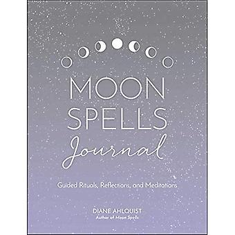 Moon Spells Journal: Guided� Rituals, Reflections, and Meditations (Moon Magic)