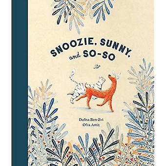 Snoozie, Sunny en So-So