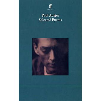 Selected Poems of Paul Auster by Paul Auster