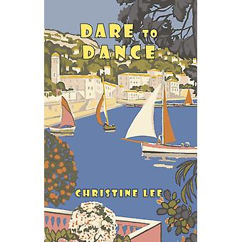 Dare to Dance by Christine Lee