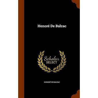 Honore de Balzac by Honore de Balzac - 9781344103183 Book