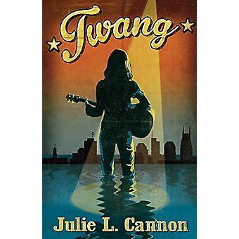 Twang by Julie L. Cannon - 9781426714702 Book