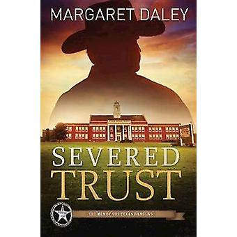 Severed Trust - The Men of the Texas Rangers - Book 4 by Margaret Dale