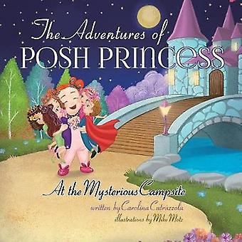 The Adventures of Posh Princess - At the Mysterious Campsite by Carol