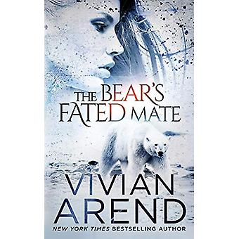 The Bear's Fated Mate by Vivian Arend - 9781999495787 Book