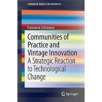 Communities of Practice and Vintage Innovation - A Strategic Reaction