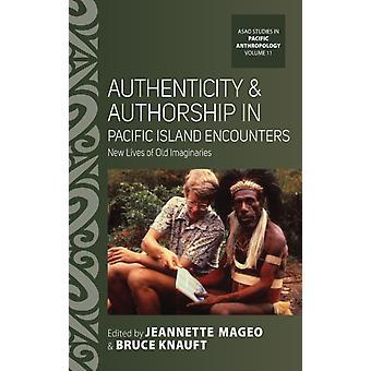 Authenticity and Authorship in Pacific Island Encounters par Edité par Jeannette Mageo & Edité par Bruce Knauft