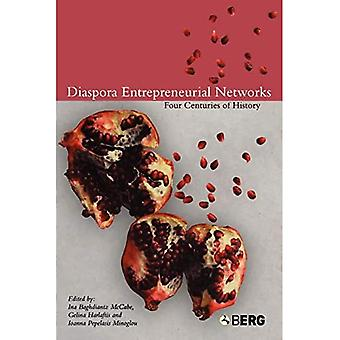 Diaspora Entrepreneurial Networks: Four Centuries of History - Business, Culture and Change Series
