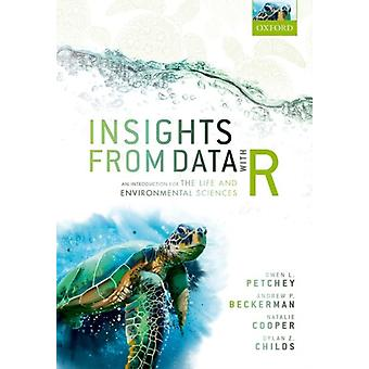 Insights from Data with R by Petchey & Owen L. Professor of Integrative Ecology & Professor of Integrative Ecology & Department of Evolutionary Biology and Environmental Studies & University of Zurich & SwitzerlandBeckerman & Andrew