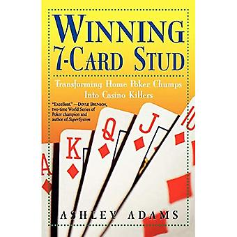 Winning 7-card Stud: Transforming Home Poker Champs Into Casino Killers