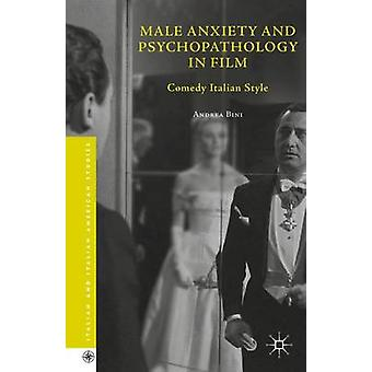 Male Anxiety and Psychopathology in Film Comedy Italian Style by Bini & Andrea