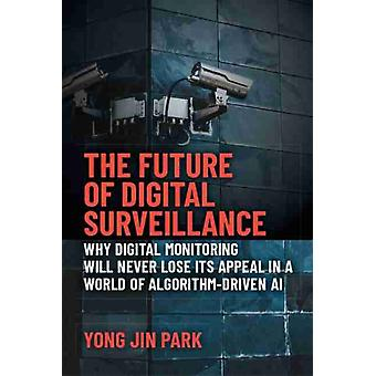 The Future of Digital Surveillance by Yong Jin Park
