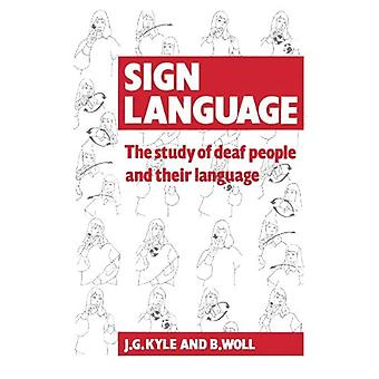 Sign Language : The Study of Deaf People and Their Language