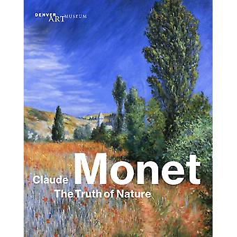 Claude Monet  The Truth of Nature by Edited by Angelica Daneo & Edited by Christoph Heinrich & Edited by Ortrud Westheider & Edited by Michael Philipp