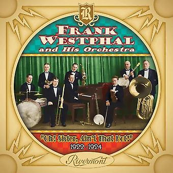 Frank Westphal & His Orchestra - Oh! Sister Ain't That Hot! 1922-24 [CD] USA import