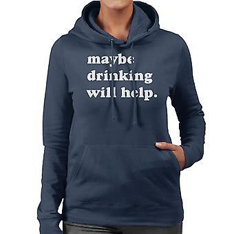 Maybe Drinking Will Help Women's Hooded Sweatshirt