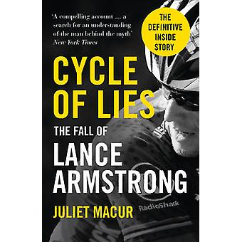 Cycle of Lies - The Fall of Lance Armstrong by Juliet Macur - 97800075