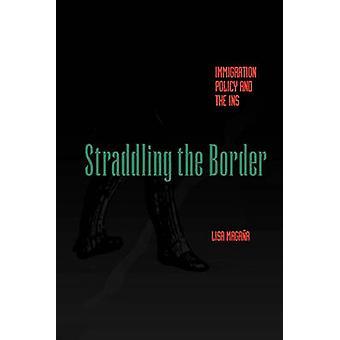 Vaeltavien raja - maahanmuutto- ja jonka Lisa Magañassa Ins