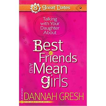 Talking with Your Daughter About Best Friends and Mean Girls by Danna