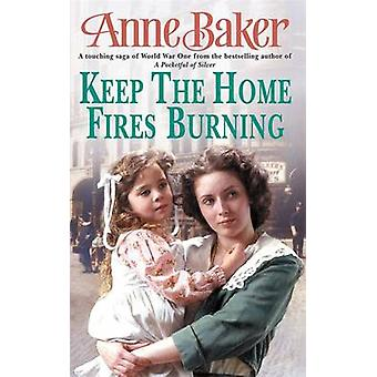 Keep the Home Fires Burning - A Thrilling Wartime Saga of New Beginnin