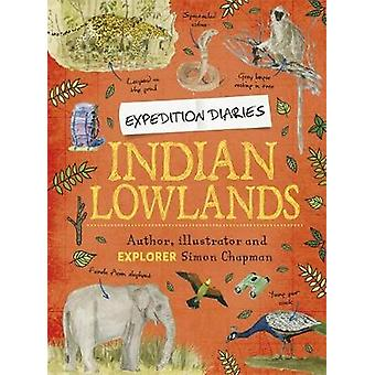 Expedition Diaries - Indian Lowlands by Simon Chapman - 9781445156828