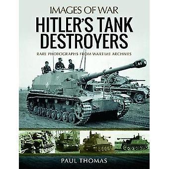 Hitlerin panssarintorjuntavaunuina Paul Thomas - 9781473896178 kirja