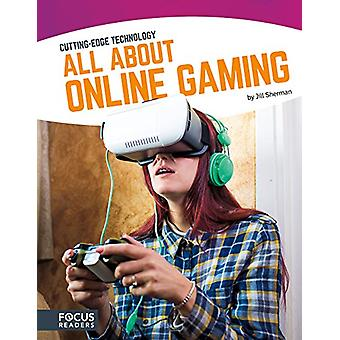 Cutting Edge Technology - All About Online Gaming by Jill Sherman - 97