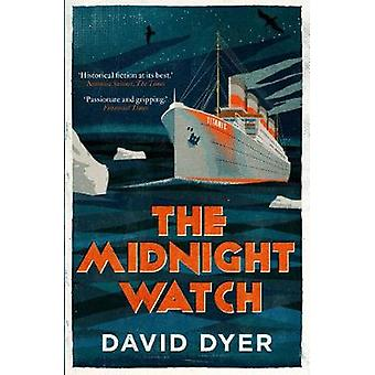 The Midnight Watch - A gripping novel of the SS Californian - the ship
