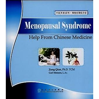 Menopausal Syndrome - Help from Chinese Medicine by Jian Qian - 978711