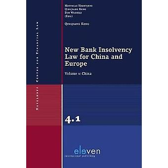 New Bank Insolvency Law for China and Europe - Volume 1 - China by Kong