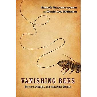 Verdwijnende bijen - wetenschap - politiek- en de honingbij gezondheid door Daniel Le